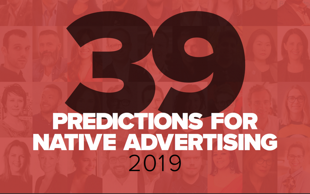 39 Predictions for Native Advertising 2019